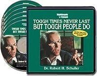 Tough Times Never Last but Tough People Do