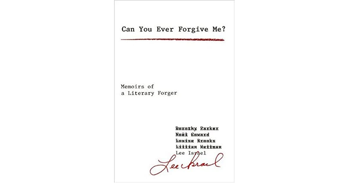 Can You Ever Forgive Me?: Memoirs of a Literary Forger by