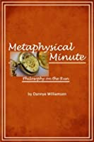 Metaphysical Minute - Philosophy on the Run