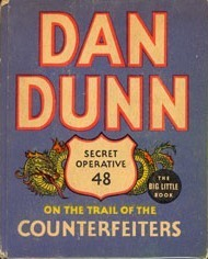 Dan Dunn Secret Operative 48: On the Trail of the Counterfeiters (Big Little Book #1125)