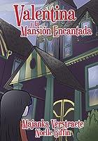 Valentina y la Mansión Encantada (Las Espeluznantes Aventuras de Valentina, #1)
