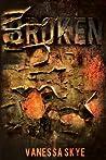 Broken by Vanessa Skye