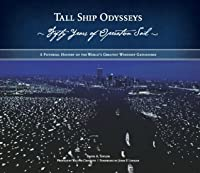 Tall Ship Odysseys: Fifty Years of Operation Sail: A Pictorial History of the World's Greatest Windship Gatherings