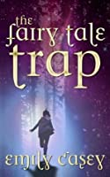 The Fairy Tale Trap: Volume 1 (Ivy Thorn)