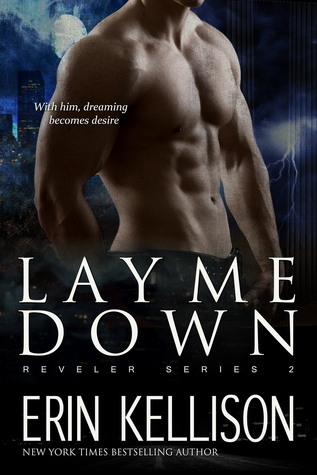 Lay Me Down by Erin Kellison