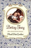Betsy-Tacy, (Betsy-Tacy, #1)