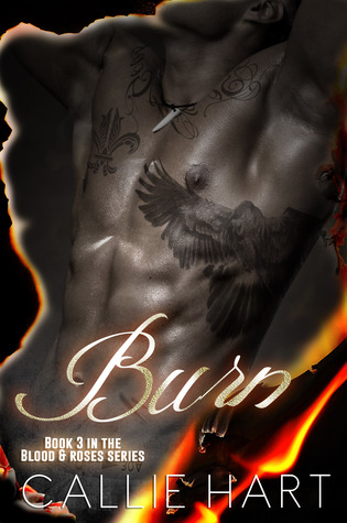 Burn (Blood & Roses, #3) by Callie Hart