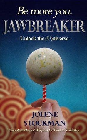 Jawbreaker - Unlock the (U)niverse by Jolene Stockman