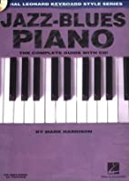 Jazz-Blues Piano: The Complete Guide! Hal Leonard Keyboard Style Series