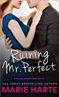 Ruining Mr. Perfect (The McCauley Brothers)