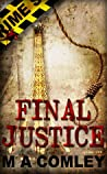 Final Justice by M.A. Comley