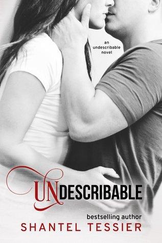 Undescribable by Shantel Tessier