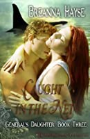 Caught in the Net (The General's Daughter, #3)