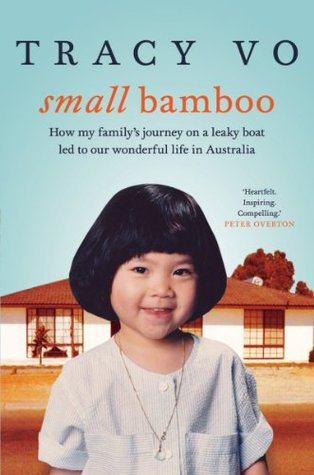 Small Bamboo: How my family's journey on a leaky boat led to our wonderful life in Australia