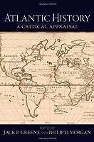 Atlantic History: A Critical Appraisal (Reinterpreting History)