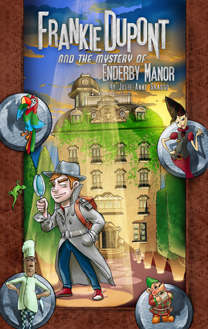 Frankie Dupont And The Mystery Of Enderby Manor