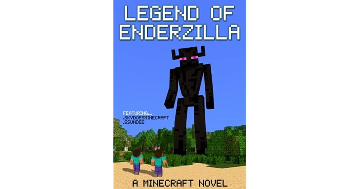 Legend of EnderZilla: A Mining Novel Ft Sky and SSundee by