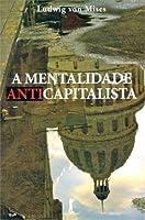 A Mentalidade Anti-Capitalista