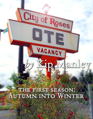City of Roses Season One by Kip Manley