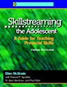 Skillstreaming the Adolescent: A Guide for Teaching Prosocial Skills
