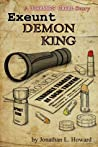 Exeunt Demon King (Johannes Cabal, #0.75)