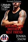 Seducing Her Brother's Best Friend (Wickedly Taboo #5)