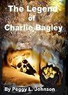 The Legend of Charlie Bagley