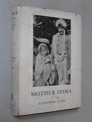 Mother India by Katherine Mayo