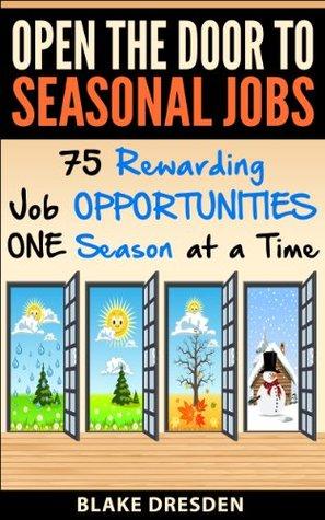 Open The Door to Seasonal Jobs - 75 Rewarding Job Opportunities - One Season at a Time