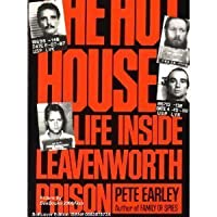The Hot House: Life Inside Leavenworth Prison