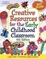 Creative Resources for the Early Childhood Classroom 4th edition