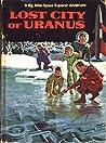 Lost City of Uranus (Dig Allen Space Explorer Adventure, No. 6)