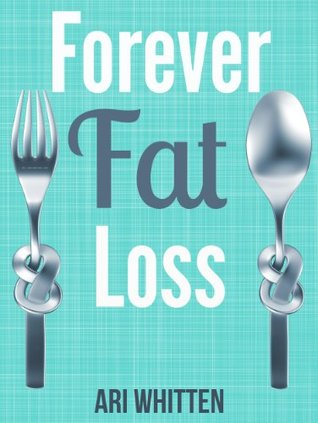 Forever Fat Loss by Ari Whitten