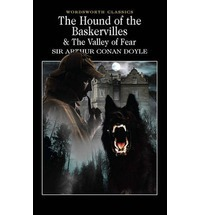 The Hound of the Baskervilles & The Valley of Fear (Sherlock Holmes, #5, 7)