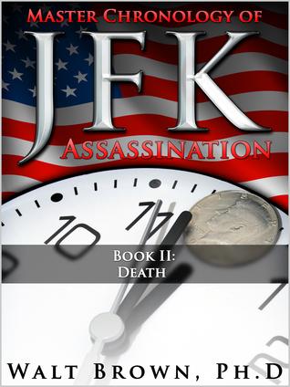 Master Chronology of JFK Assassination: Death