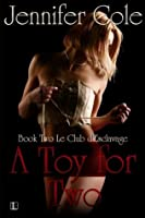 A Toy For Two (Le Club d'Esclavage Serie)