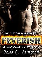 Feverish (Bullet #3)