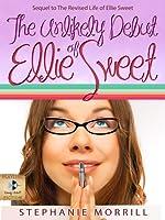 The Unlikely Debut of Ellie Sweet (Ellie Sweet, #2)