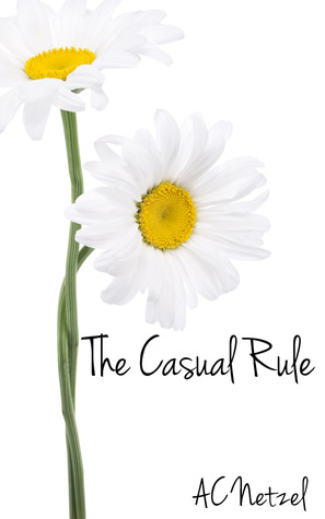 The Casual Rule by A.C. Netzel