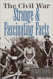 The Civil War: Strange & Fascinating Facts
