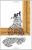 A Hedonist's Guide to Art (A Hedonist's Guide to...)