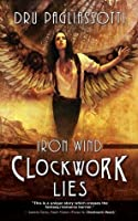 Clockwork Lies: Iron Wind (Clockwork Heart trilogy)