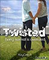 Twisted: Being normal is overrated