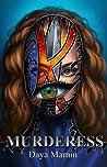 Murderess by Daya Marnin