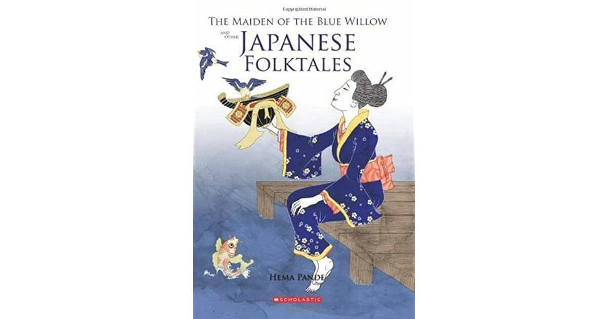 The Maiden of the Blue Willow and other Japanese Folktales