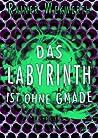 Das Labyrinth ist ohne Gnade (Labyrinth #3)
