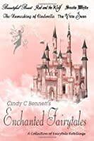 Enchanted Fairytales: A Collection of Fairytale Retellings