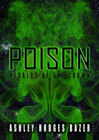 Poison by Ashley Hodges Bazer