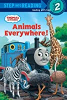 Animals Everywhere! (Thomas & Friends) - Do Not Use (Step into Reading)