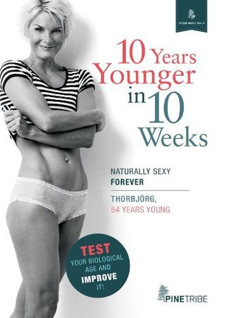 10 Years Younger in 10 Weeks (Your Best Self)
